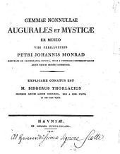 Gemmae nonnullae augurales et mysticae ex museo viri perillustris Petri Johannis Monrad ... Explicare conatus est M. Birgerus Thorlacius ..