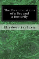 The Perambulations of a Bee and a Butterfly PDF