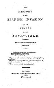 The history of the Spanish invasion  and the armada styled invincible  tr  from  Annales de rebus Belgicis   Book