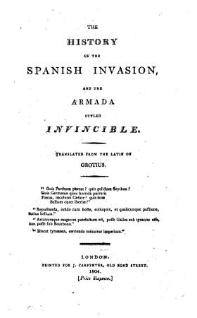 The history of the Spanish invasion  and the armada styled invincible  tr  from  Annales de rebus Belgicis   PDF