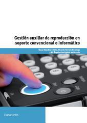 Gestión auxiliar de reproducción en soporte convencional o informático
