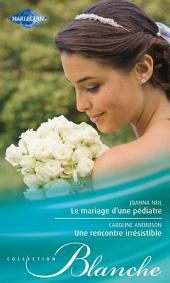 Le mariage d'une pédiatre - Une rencontre irrésistible