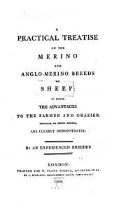 A Practical Treatise on the Merino and Anglo-Merino Breeds of Sheep ... By an Experienced Breeder [i.e. C. H. Hunt.]