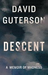 Descent: A Memoir of Madness