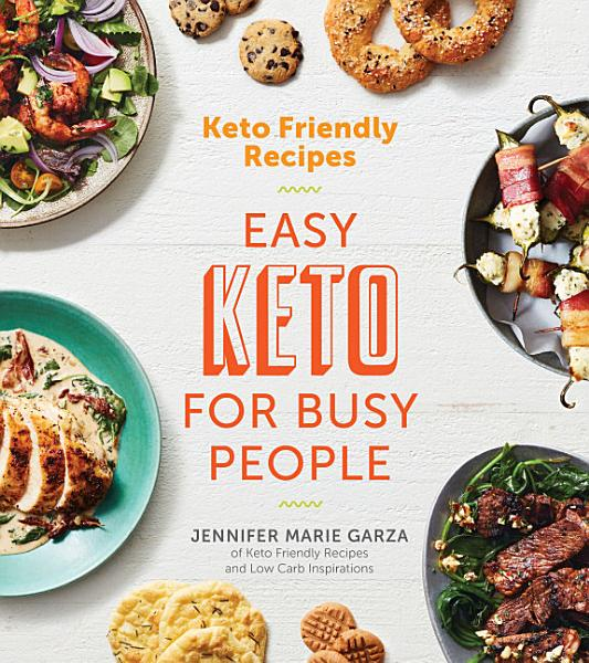 Download Keto Friendly Recipes  Easy Keto for Busy People Book