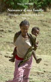Naissance d'une famille: Chroniques d'une Invitation à la Vie, Volume13