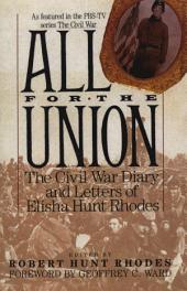 All for the Union: The Civil War Diary & Letters of Elisha Hunt Rhodes
