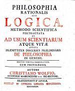 Philosophia Rationalis, sive Logica, methodo scientifica pertractata. Præmittitur discursus ... de philosophia in genere