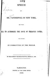 Speech of Mr. Vanderpoel of New York, on the Bill to Authorize the Issue of Treasury Notes: Delivered in the Committee of the Whole, in the House of Representatives, March 19, 1840