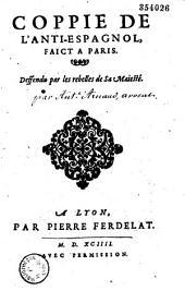 Coppie de l'Anti-espagnol, faict à Paris. Deffendu par les rebelles de Sa Maiesté [par Ant. Arnauld]