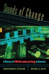 Sounds of Change: A History of FM Broadcasting in America