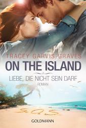 On the Island. Liebe, die nicht sein darf: Roman