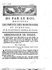 De par le roi... Ordonnance de police qui défend d'acheter aucun Effet présenté par des mains suspectes ou de gens inconnus et qui ne seraient pas certifiés par des gens domiciliés, etc. 10 août 1789