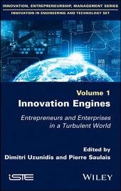 Innovation Engines: Entrepreneurs and Enterprises in a Turbulent World