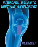 Treating Patellar Tendinitis with Strengthening Exercises