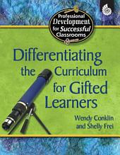 Differentiating the Curriculum for Gifted Learners: All Grades