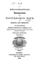 A Bibliographical, Antiquarian and Picturesque Tour in France and Germany: Volume 3