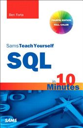SQL in 10 Minutes, Sams Teach Yourself: Edition 4