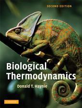 Biological Thermodynamics: Edition 2
