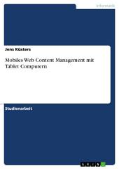 Mobiles Web Content Management mit Tablet Computern