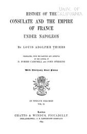 History of the Consulate and the Empire of France Under Napoleon: Volume 2