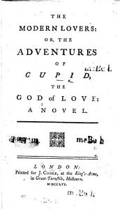 The Modern Lovers  Or  the Adventures of Cupid  the God of Love  a Novel Book