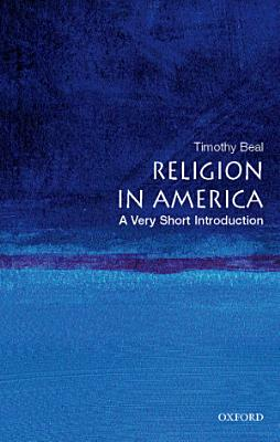 Religion in America  A Very Short Introduction PDF