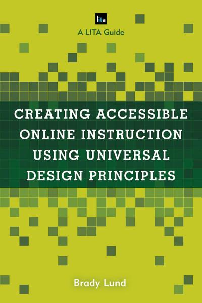 Creating Accessible Online Instruction Using Universal Design Principles PDF