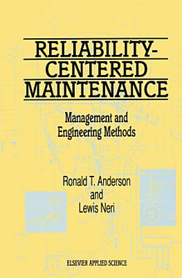 Reliability Centered Maintenance  Management and Engineering Methods PDF