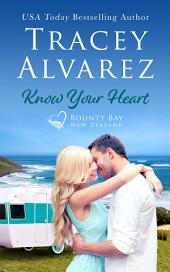 Know Your Heart: (Bounty Bay Book 2: A New Zealand Enemies to Lovers Romance)