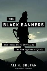 The Black Banners  The Inside Story of 9 11 and the War Against al Qaeda PDF