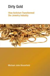Dirty Gold: How Activism Transformed the Jewelry Industry
