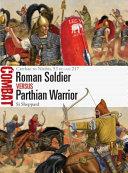 Roman Soldier Vs Parthian Warrior