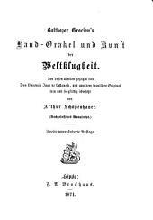 Hand-orakel und kunst der weltklugheit: Aus dessen werken gezogen von Don Vincencio Quan de Lastanosa, und aus dem spanischen original treu und sorgfältig übers. von Arthur Schopenhauer. (Nachgelassenes manuscript).