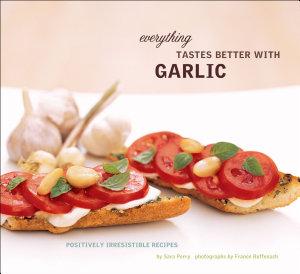 Everything Tastes Better with Garlic PDF