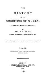 The history of the condition of women in various ages and nations