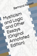 Mysticism and Logic and Other Essays (Original Annotated Edition)