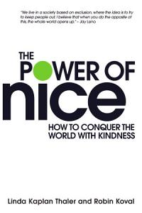 Power of Nice  How to Conquer the World with Kindness PDF