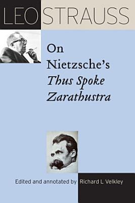 Leo Strauss on Nietzsche s  Thus Spoke Zarathustra