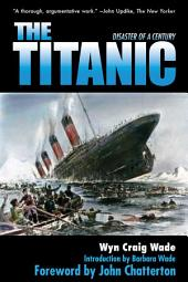 The Titanic: Disaster of the Century