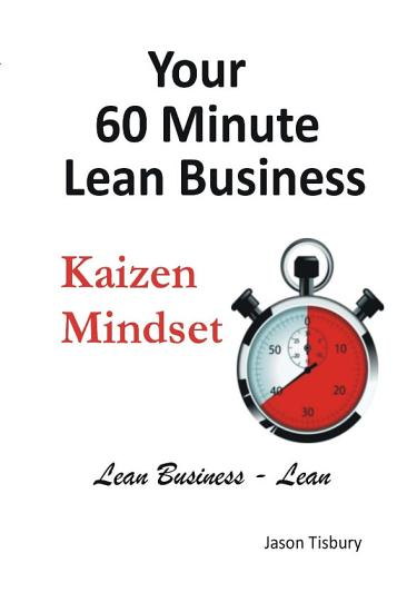 Your 60 Minute Lean Business   Kaizen Mindset PDF