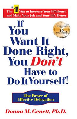If You Want It Done Right  You Don t Have to Do It Yourself