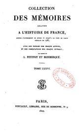 Collection des Mémoires relatifs à l'histoire de France: depuis l'avènement de Henri IV jusqu'à la paix de Paris conclue en 1763, Volumes76à77