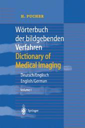 Wörterbuch der bildgebenden Verfahren/Dictionary of Medical Imaging: Deutsch/Englisch, English/German