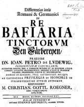 Resp. Differentias juris Romani et Germanici in rebafiaria tinctorum, Præs. J. P. de Ludewig, respondebit C. G. Roegner