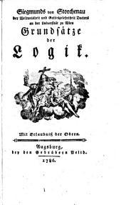 Siegmunds von Storchenau ... Grundsåtze der Logik, etc