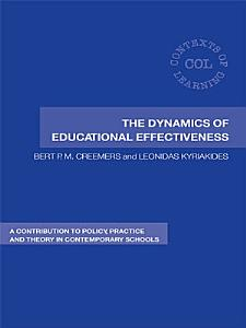 The Dynamics of Educational Effectiveness PDF