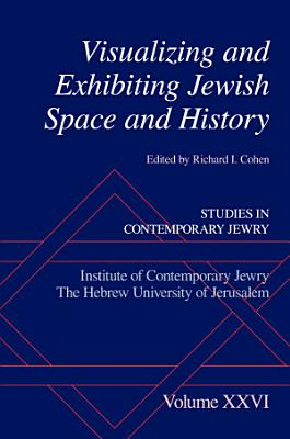 Visualizing and Exhibiting Jewish Space and History PDF
