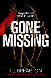 Gone Missing: A gripping crime thriller that will have you hooked