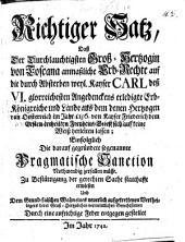 Richtiger Satz, daß der Durchl. Groß-Herzogin von Toscana anmaßliche Erbrechte auf die durch Absterben Carls VII. erledigte Erbkönigreiche ... sich auf keine Weiß herleiten lassen